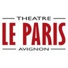 Spectacles THEATRE LE PARIS Avignon
