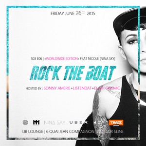 ROCK THE BOAT SEASON III EP VI « World Wide » feat Nicole from Ninasky (New York City)