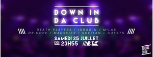 Down In Da Club : Death Players ◊ Idrog-N ◊ Milas ◊ Dr.H0pe ◊ Madskies ◊ Sheitan+ Guest