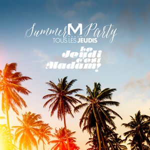 Jeudi c'est Madam // summer party