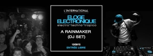 ELOGE ELECTRONIQUE : A RAINMAKER (DJ SET)