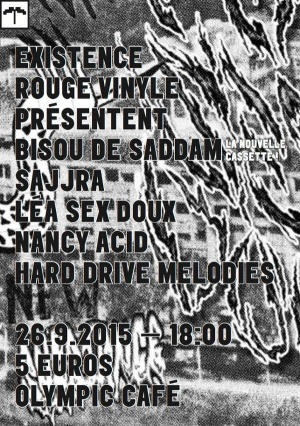 ROUGE VINYLE & EXISTENCE PRESENTENT : BISOU DE SADDAM - LA NOUVELLE K7 ( + SAJJRA + LEA SEX DOUX + NANCY ACID + HARD DRIVE MELODIES)