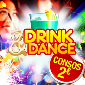 DRINK & DANCE PARTY [ Consos 2€ ]