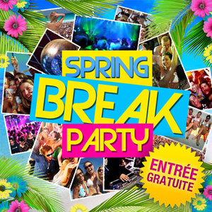 SPRING BREAK PARTY : Gratuit / Free