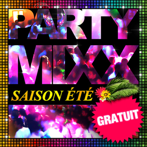 PARTY MIXX de l'été : Gratos