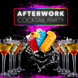 AFTERWORK COCKTAIL PARTY * Gratuit *
