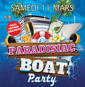 PARADISIAC BOAT PARTY (FILLE=GRATUIT, 2 AMBIANCES, TERRASSE, MOJITOS...)
