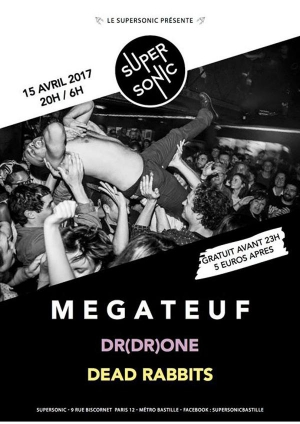 Megateuf // Dr(dr)one • Dead Rabbits & More // Supersonic