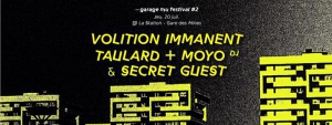 VOLITION IMMANENT • TAULARD • MOYO • SECRET GUEST