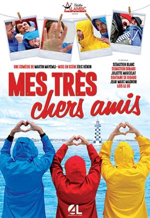 60b6469eaa6e MES TRES CHERS AMIS - Alambic Comédie, Paris, 75018 - Sortir à Paris ...