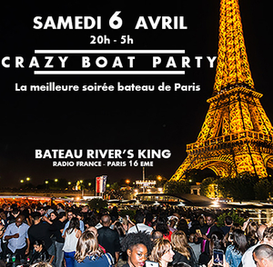 CRAZY BOAT (CROISIERE, OPEN BAR, BUFFET, FILLE=GRATUIT, 2 AMBIANCES, TOUR EIFFEL, TERRASSE, MOJITOS)