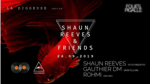 La Diggeuse invites Shaun Reeves & friends
