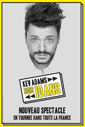 Kev Adams Sois 10 Ans Olympia Paris 75009 Sortir A