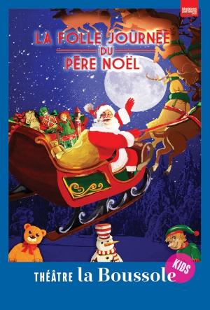 Lettre Au Pere Noel Volante.La Folle Journee Du Pere Noel Theatre De La Boussole