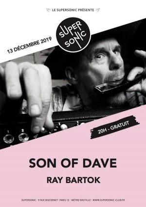 Son of Dave • Ray Bartok / Supersonic (Free entry)