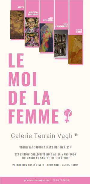 "Exposition internationale ""LE MOI DE LA FEMME "" Galerie Terrain Vagh à Paris"