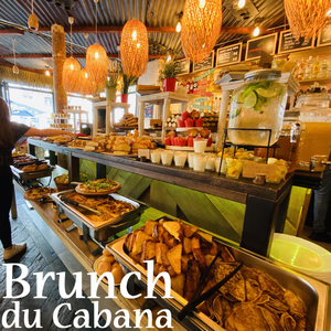 Le Brunch du Cabana : ALL INCLUSIVE / TOUT INCLUS