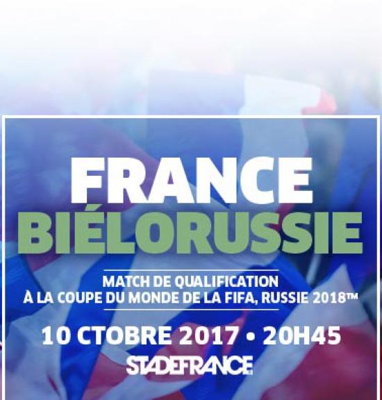 France bielorussie qualification coupe du monde 2018 stade de france saint denis 93210 - Qualification coupe du monde 2018 ...