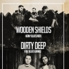 affiche DIRTY DEEP + WOODEN SHIELDS