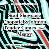 affiche  SUOL SHOWCASE : CHOPSTICK & JOHNJON, TENDER GAMES Live & MEGGY