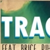 affiche Track On feat. BRICE PIHAN