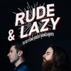 affiche RUDE & LAZY