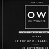 affiche OH WONDER @ LE POP-UP DU LABEL // COMPLET //