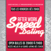 affiche AFTER WORK SPEED DATING (OPEN BULLES) et SOIREE LATINO