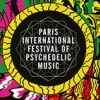 affiche Paris International Festival of Psychedelic Music