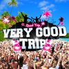 affiche VERY GOOD TRIP [ gratuit ]