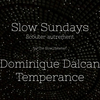 affiche SLOW SUNDAYS/ ECOUTE D'ALBUM/ DOMINIQUE DALCAN