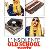 affiche L'INSOLENTE - OLD SCHOOL PARTY