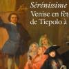 Sérénissime! Venise en fête, de Tiepolo à Guardi