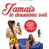 JAMAIS LE DEUXIÈME SOIR !!