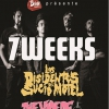 affiche 7 WEEKS + THE VIDEOS + LOS DISIDENTES DEL SUCIO MOTEL