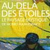 Au-delà des étoiles. Le paysage mystique de Monet à Kandinsky