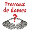 TRAVAUX DE DAMES ?