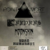 affiche Point Mort / Cendres / Moonskin / Lord Humungus Live