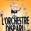 L'ORCHESTRE A DISPARU !