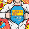 affiche SUPER HEROS PARTY