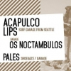 affiche - 22.05 / Olympic : Acapulco Lips x Os Noctambulos x Pales