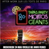 affiche AFTERWORK TAPAS PARTY MOJITOS GEANTS SUR LES TOITS DE PARIS