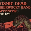 affiche THE COSMIC DEAD + THE JABBERWOCKY BAND + HENRYSPENNCER