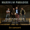 affiche Maximum Paradise au Cavern Club