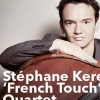affiche Stéphane Kerecki « French Touch » Quartet
