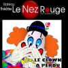 affiche LE CLOWN A PERDU SON NEZ ROUGE