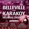 "affiche ""BELLEVILLE - KARAKOY : REGARDS CROISES..."