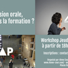 affiche WORKSHOP - L'EXPRESSION ORALE, QUEL ROLE DANS LA FORMATION ?