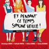 Et pendant ce temps Simone Veille !
