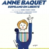 ANNE BAQUET - SOPRANO EN LIBERTE